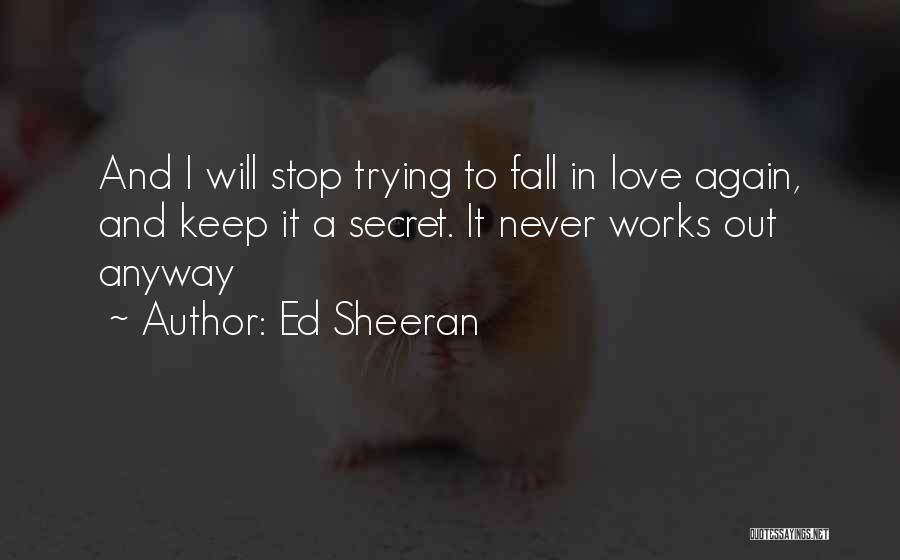 I'm A Love Failure Quotes By Ed Sheeran