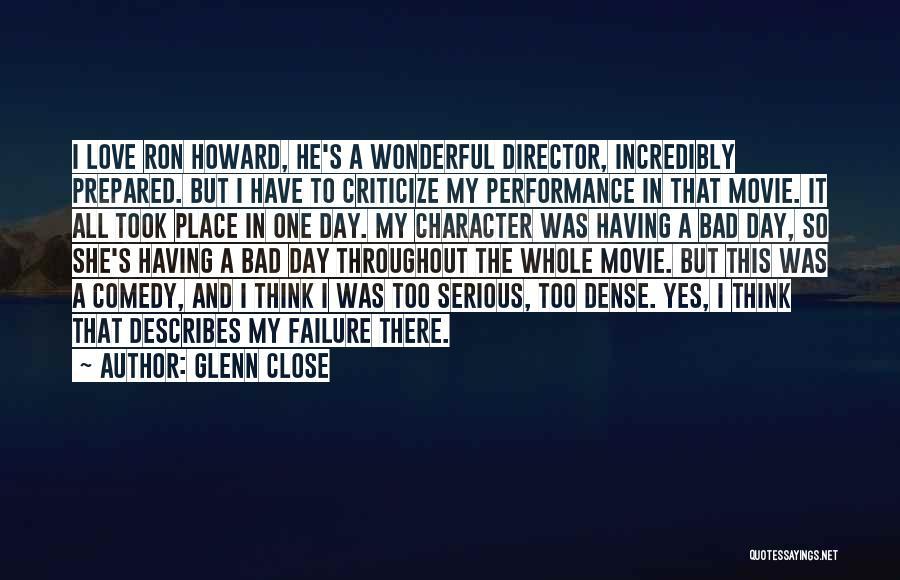I'm A Love Failure Quotes By Glenn Close