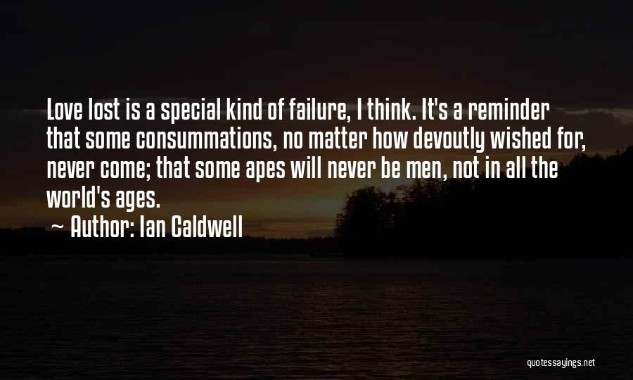 I'm A Love Failure Quotes By Ian Caldwell