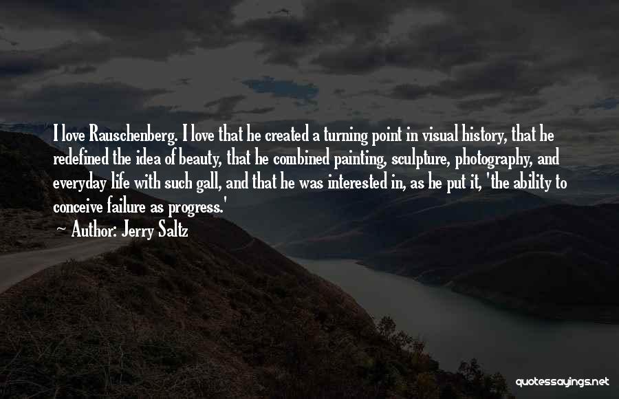 I'm A Love Failure Quotes By Jerry Saltz