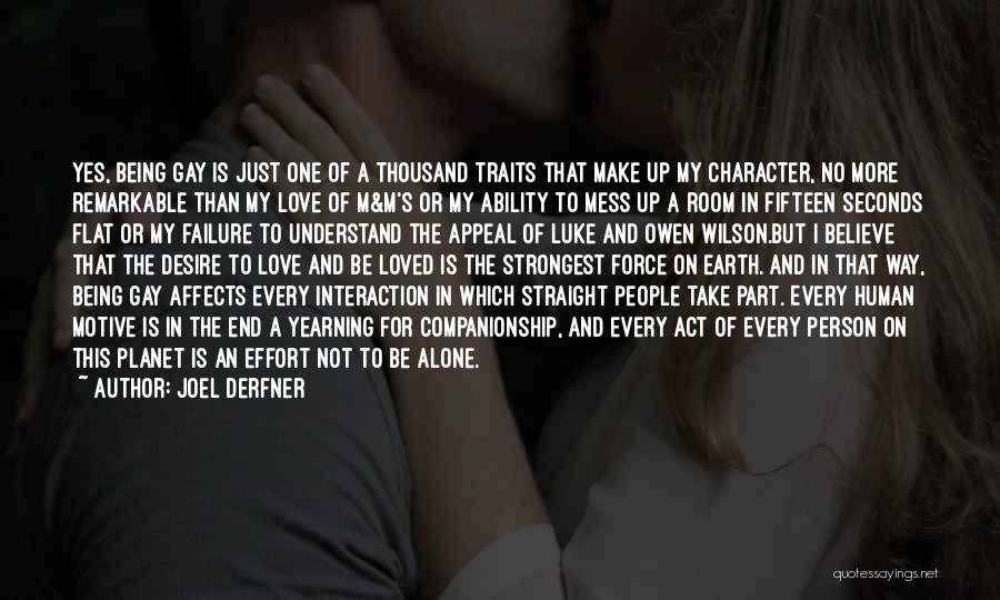 I'm A Love Failure Quotes By Joel Derfner