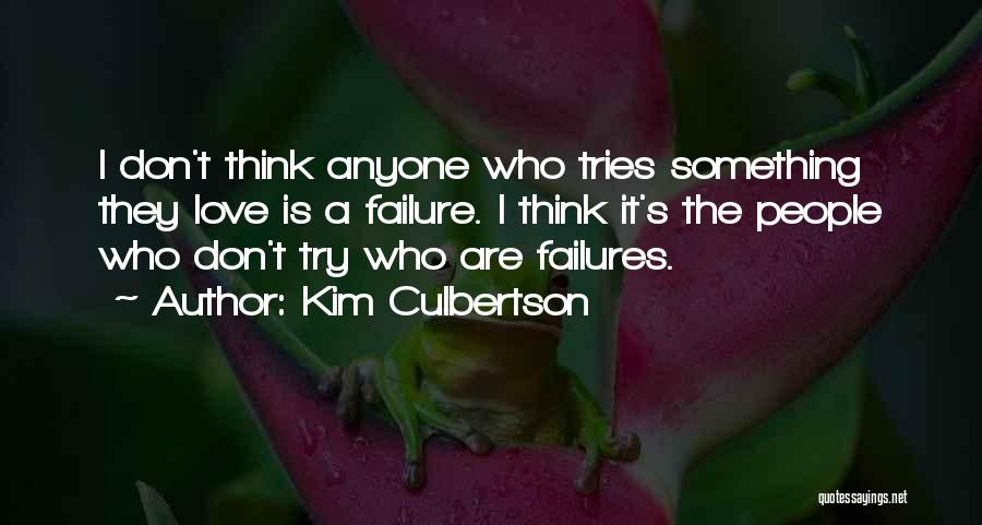 I'm A Love Failure Quotes By Kim Culbertson