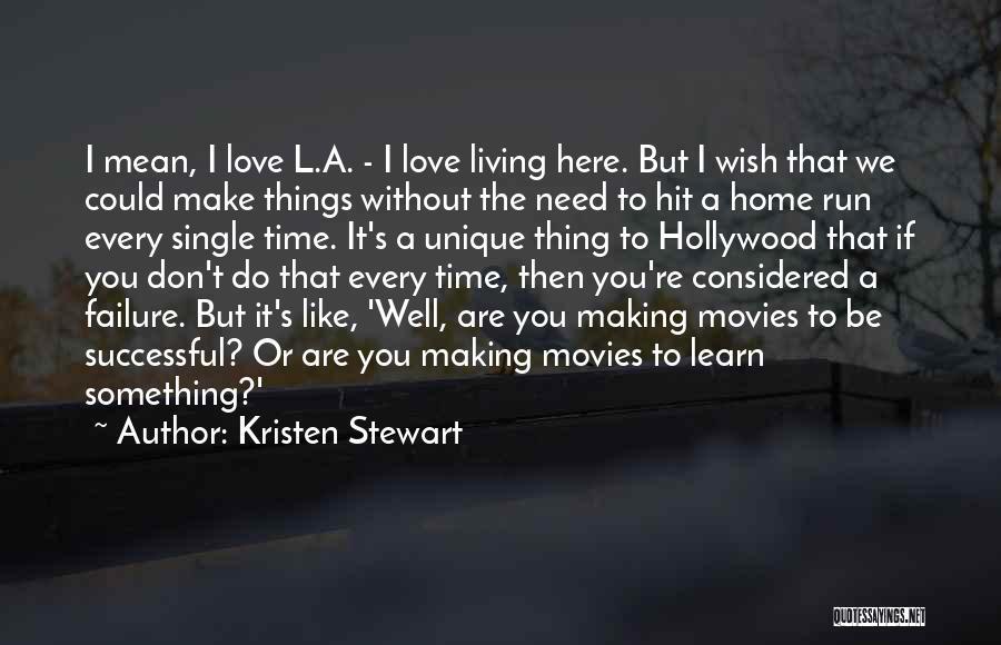 I'm A Love Failure Quotes By Kristen Stewart