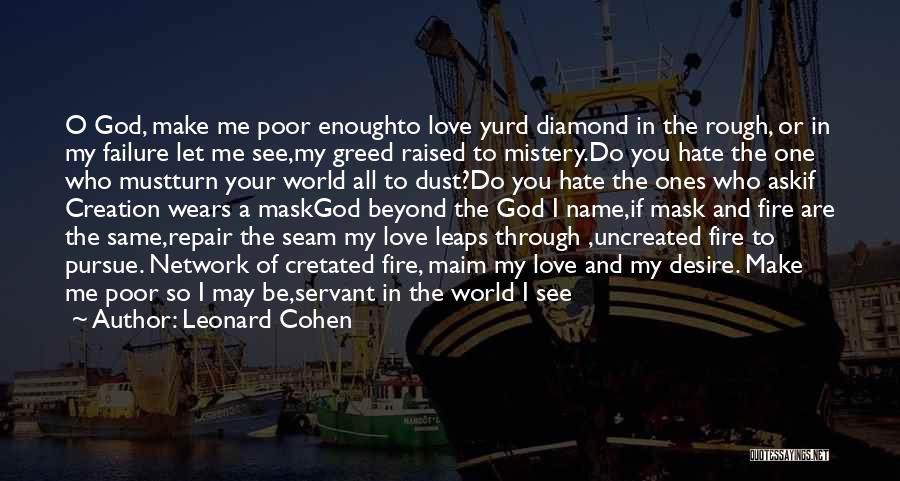 I'm A Love Failure Quotes By Leonard Cohen