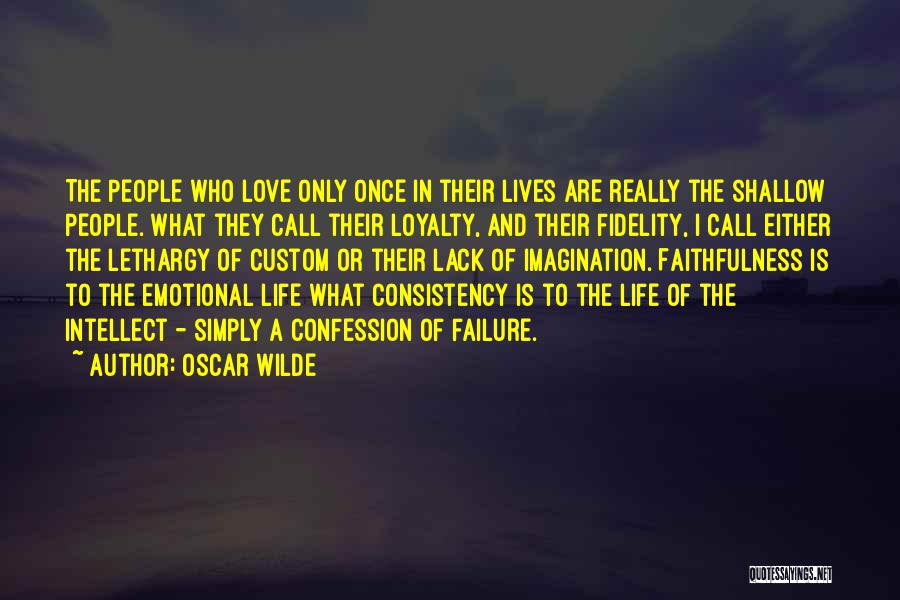 I'm A Love Failure Quotes By Oscar Wilde