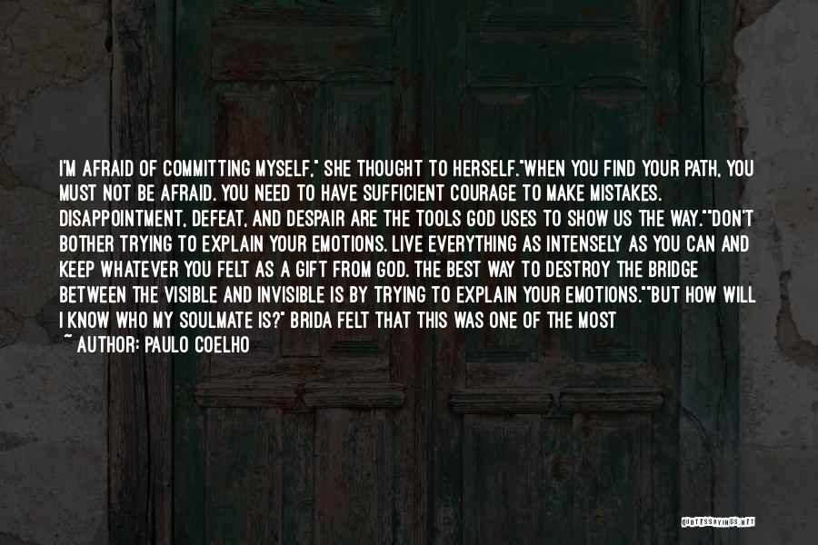 I'm A Love Failure Quotes By Paulo Coelho