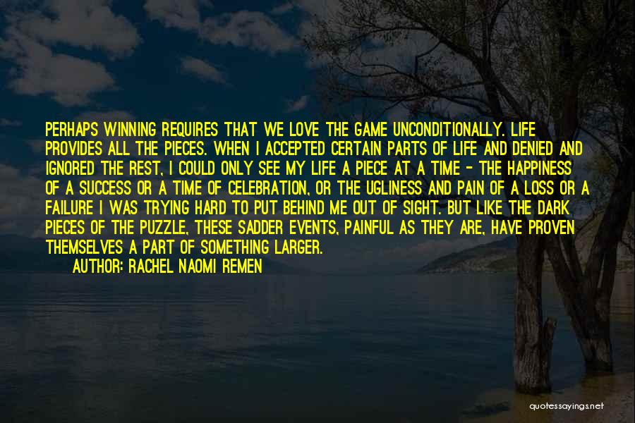 I'm A Love Failure Quotes By Rachel Naomi Remen
