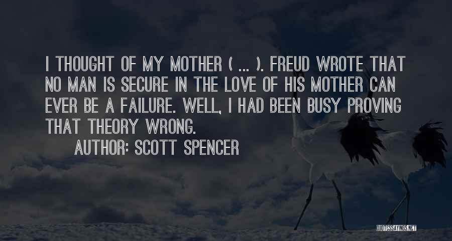 I'm A Love Failure Quotes By Scott Spencer