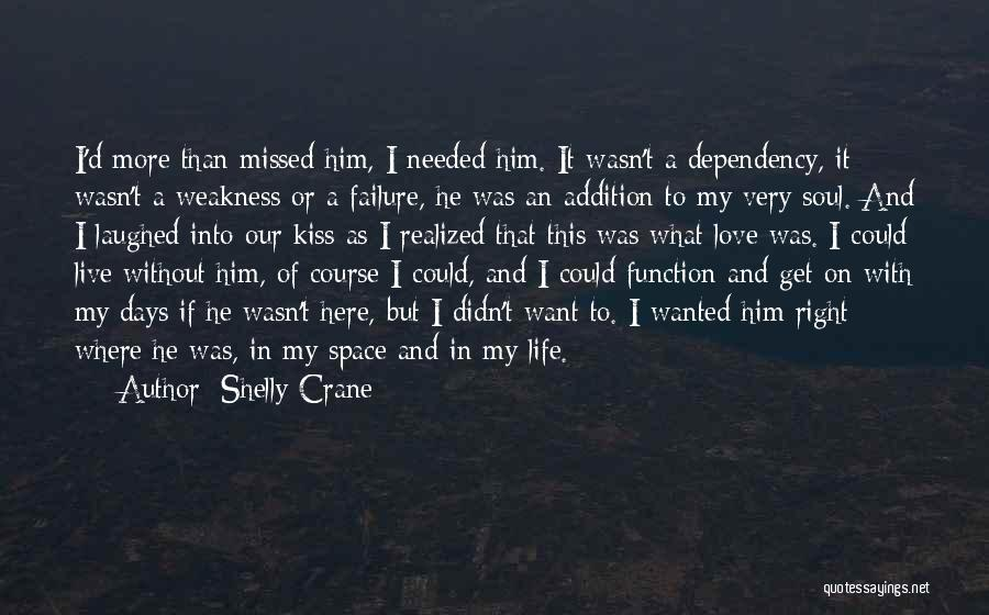 I'm A Love Failure Quotes By Shelly Crane
