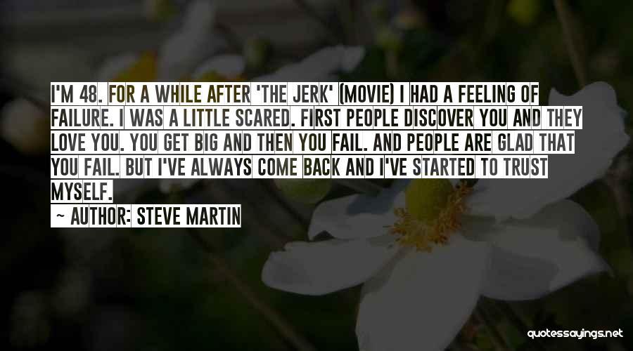 I'm A Love Failure Quotes By Steve Martin