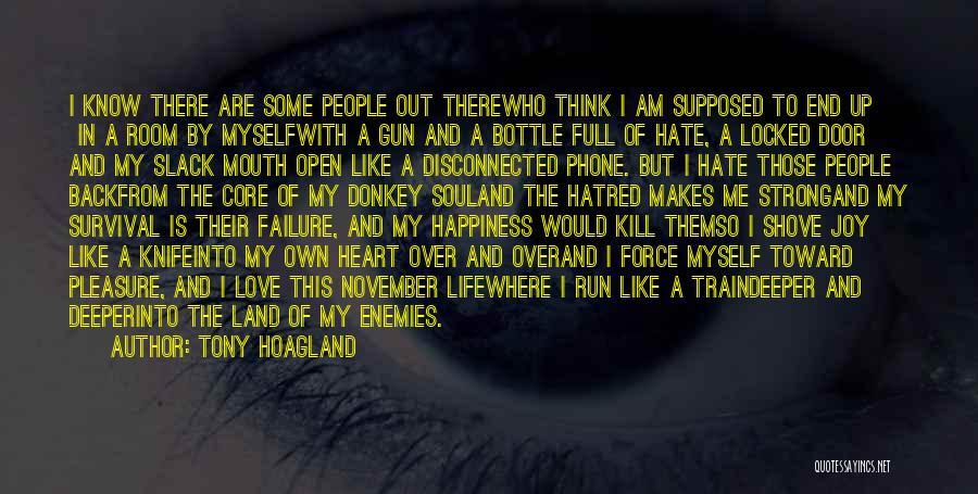 I'm A Love Failure Quotes By Tony Hoagland
