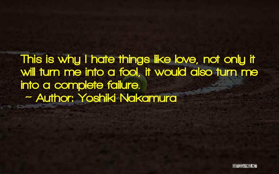 I'm A Love Failure Quotes By Yoshiki Nakamura