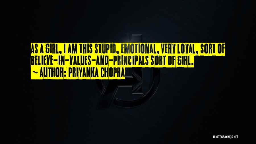 I'm A Loyal Girl Quotes By Priyanka Chopra