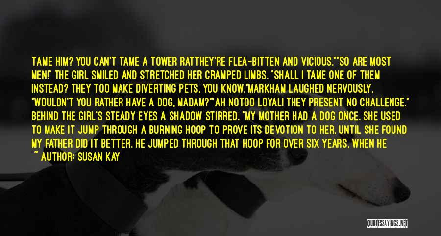 I'm A Loyal Girl Quotes By Susan Kay