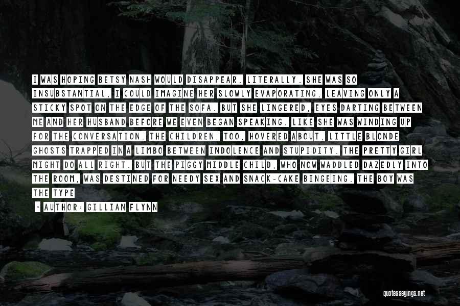 I'm A Needy Girl Quotes By Gillian Flynn