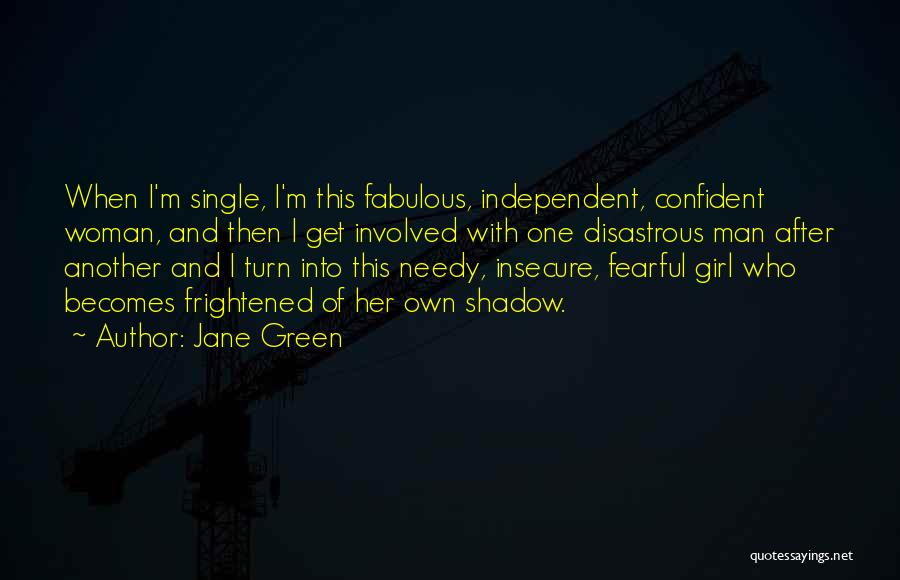 I'm A Needy Girl Quotes By Jane Green