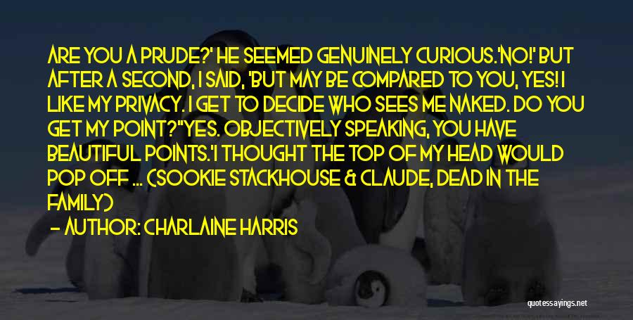 I'm A Prude Quotes By Charlaine Harris