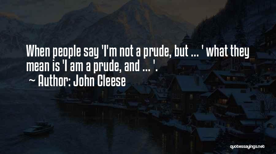 I'm A Prude Quotes By John Cleese