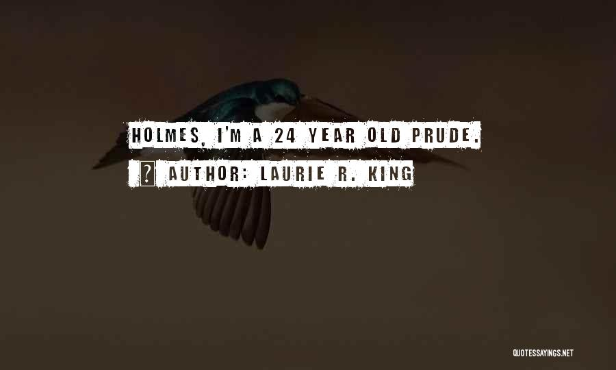 I'm A Prude Quotes By Laurie R. King