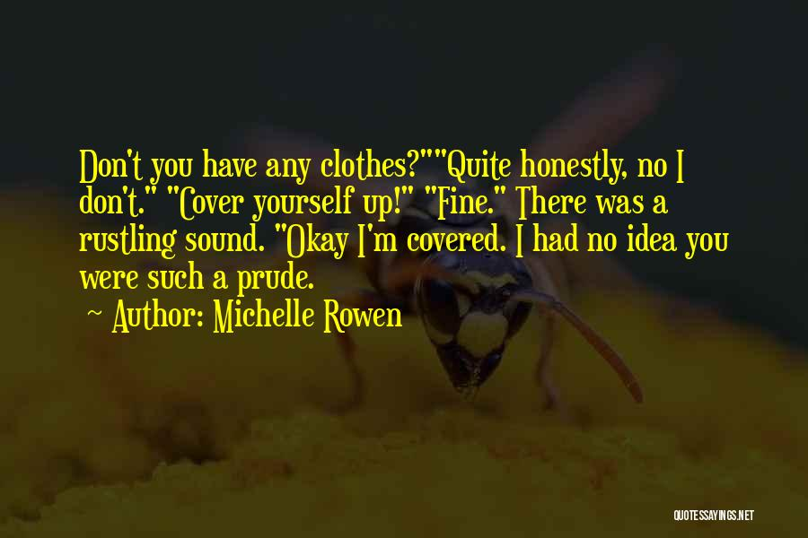 I'm A Prude Quotes By Michelle Rowen