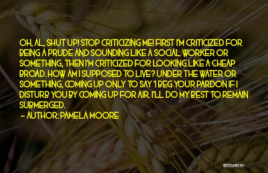I'm A Prude Quotes By Pamela Moore