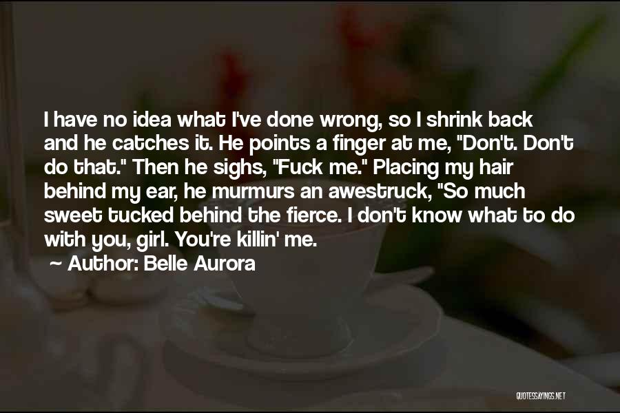 I'm A Sweet Girl Quotes By Belle Aurora
