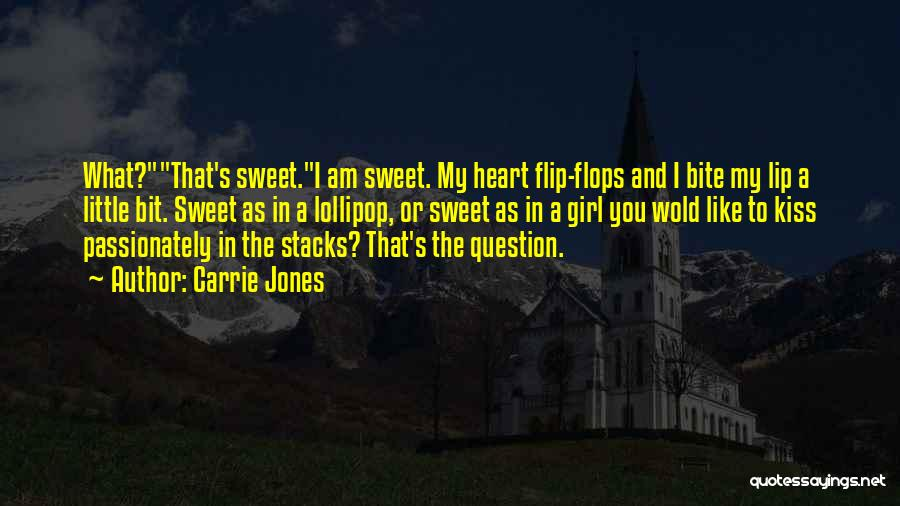 I'm A Sweet Girl Quotes By Carrie Jones