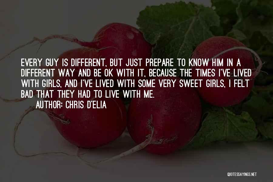 I'm A Sweet Girl Quotes By Chris D'Elia