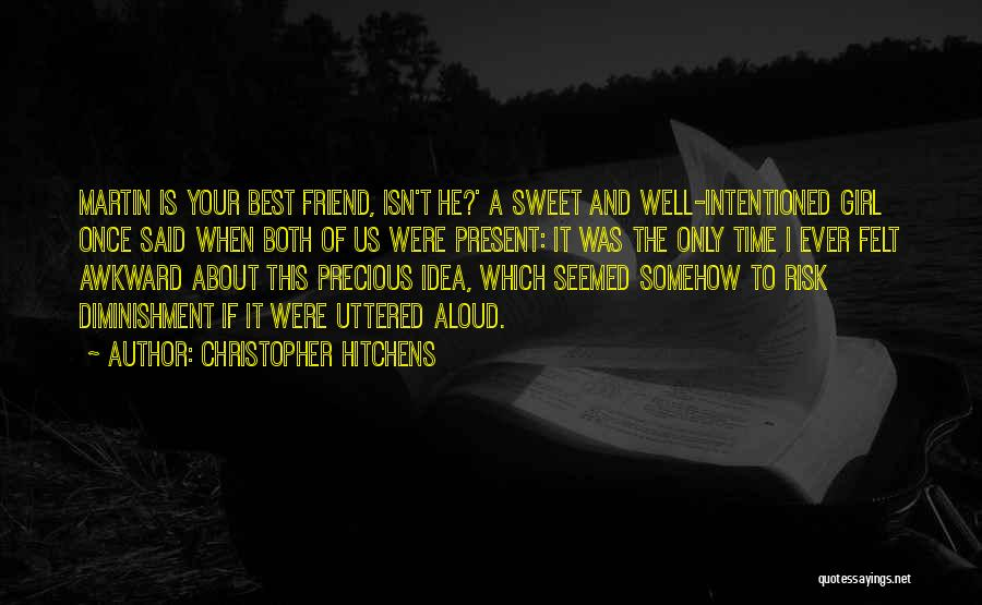 I'm A Sweet Girl Quotes By Christopher Hitchens