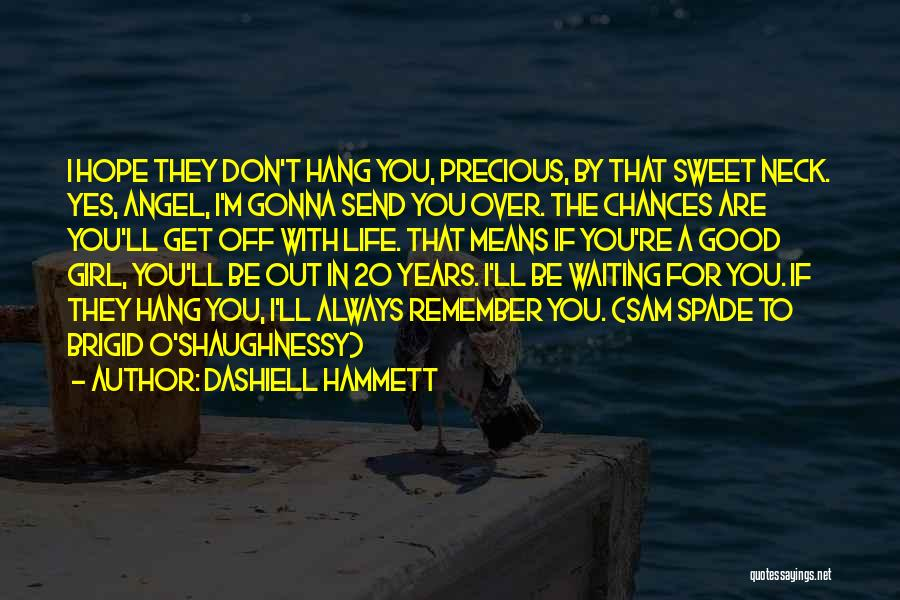 I'm A Sweet Girl Quotes By Dashiell Hammett