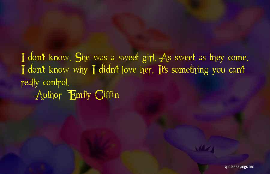 I'm A Sweet Girl Quotes By Emily Giffin