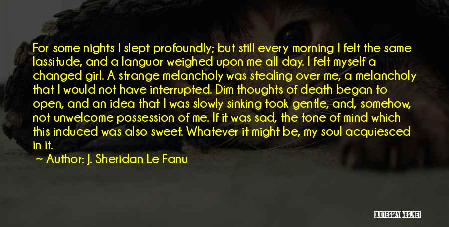 I'm A Sweet Girl Quotes By J. Sheridan Le Fanu
