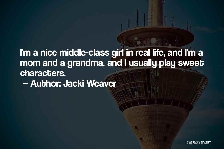 I'm A Sweet Girl Quotes By Jacki Weaver