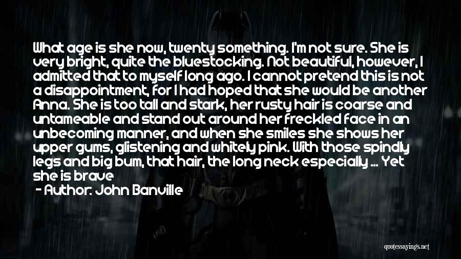 I'm A Sweet Girl Quotes By John Banville