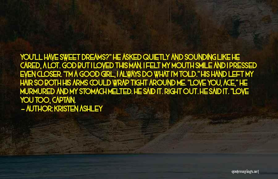 I'm A Sweet Girl Quotes By Kristen Ashley