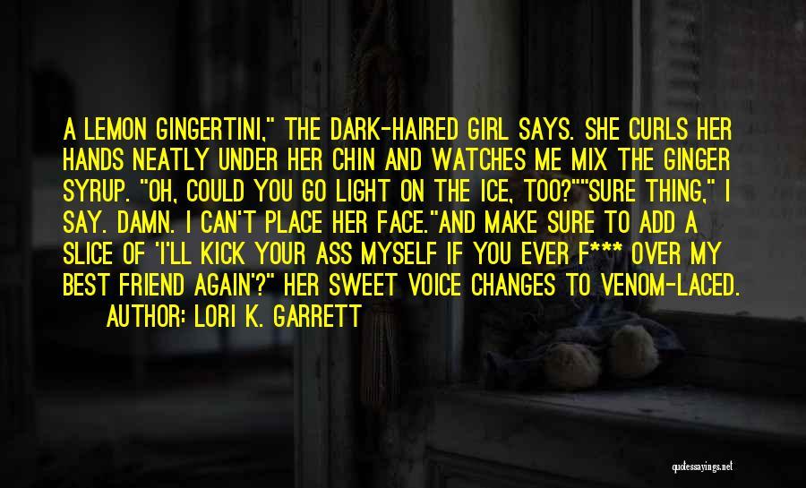I'm A Sweet Girl Quotes By Lori K. Garrett