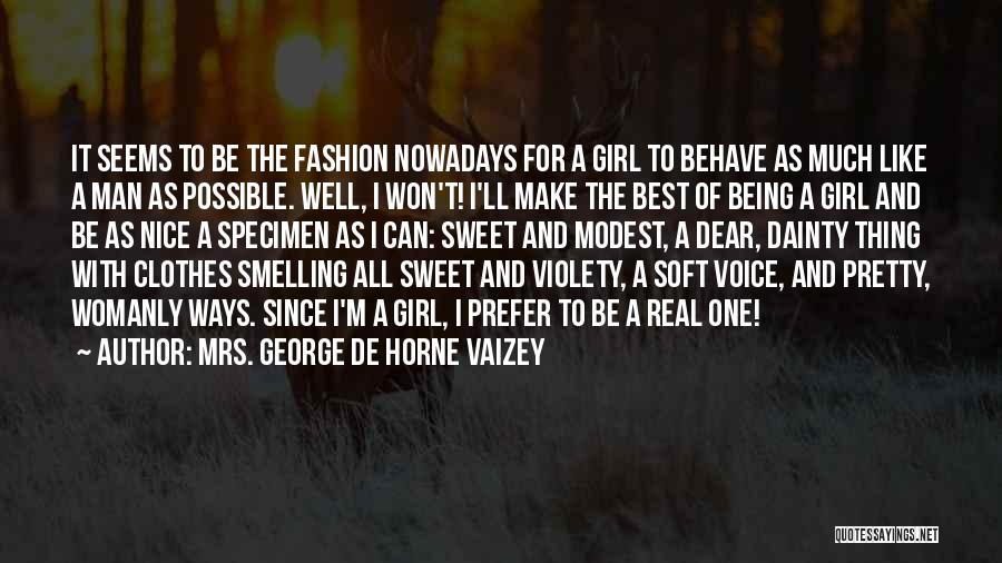 I'm A Sweet Girl Quotes By Mrs. George De Horne Vaizey