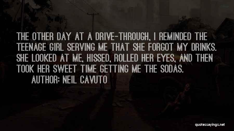 I'm A Sweet Girl Quotes By Neil Cavuto