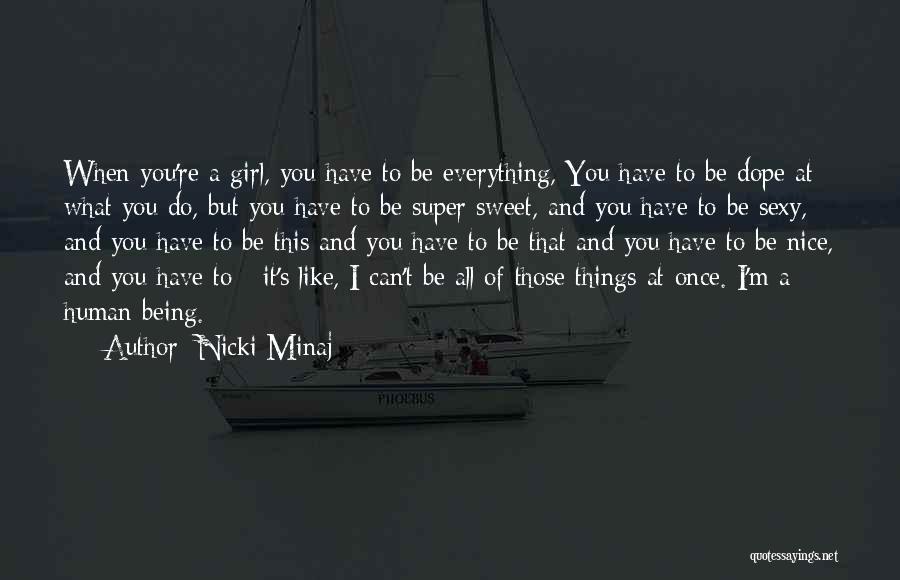 I'm A Sweet Girl Quotes By Nicki Minaj