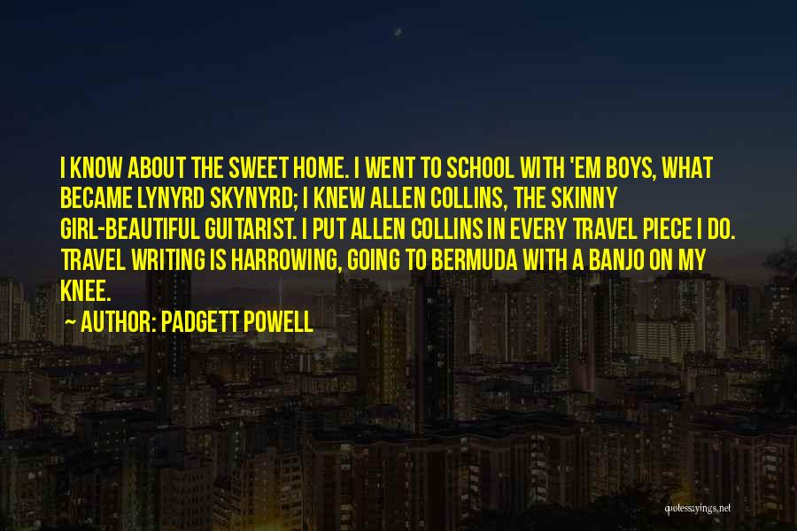 I'm A Sweet Girl Quotes By Padgett Powell