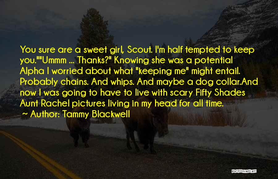 I'm A Sweet Girl Quotes By Tammy Blackwell