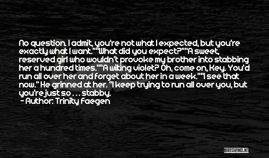 I'm A Sweet Girl Quotes By Trinity Faegen