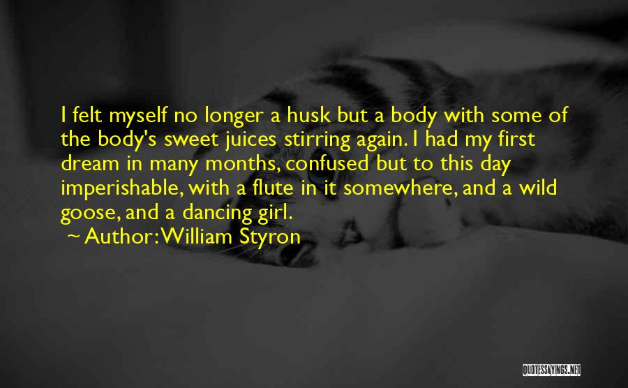 I'm A Sweet Girl Quotes By William Styron