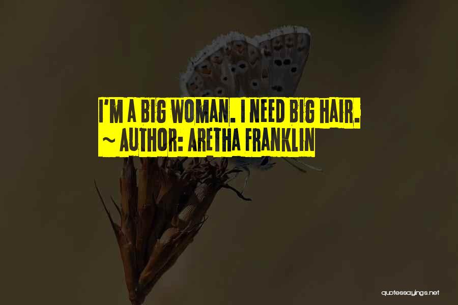 I'm A Woman Quotes By Aretha Franklin