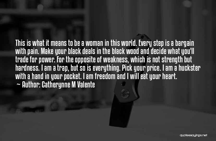 I'm A Woman Quotes By Catherynne M Valente