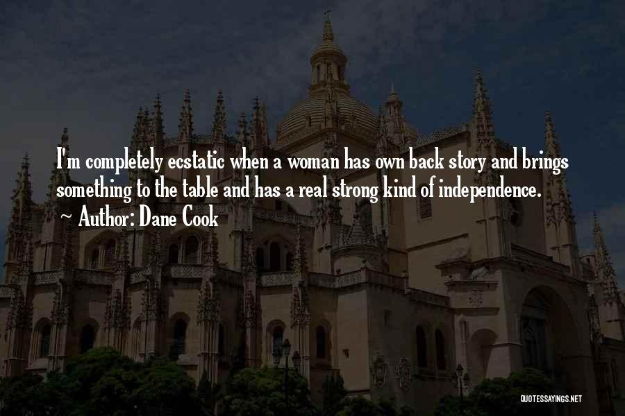 I'm A Woman Quotes By Dane Cook