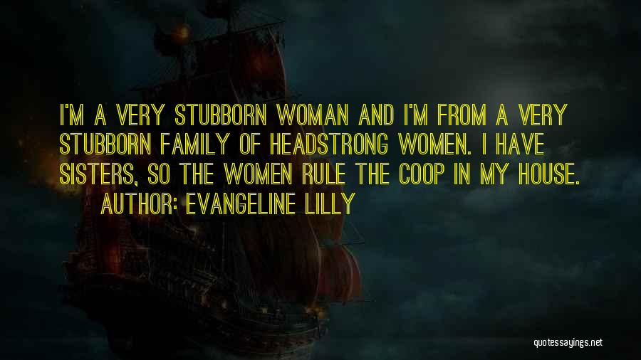 I'm A Woman Quotes By Evangeline Lilly