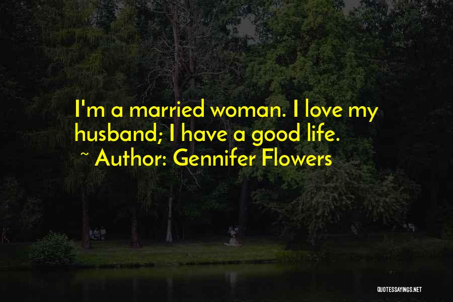 I'm A Woman Quotes By Gennifer Flowers