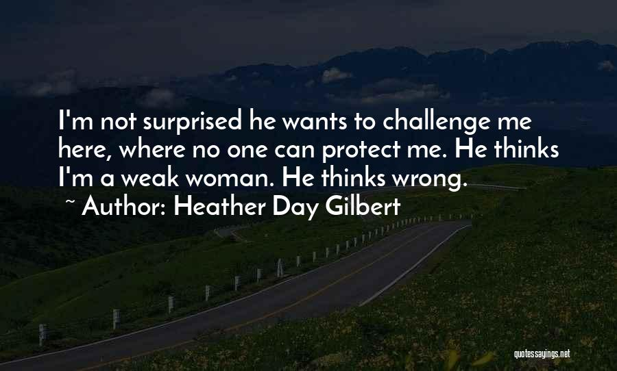 I'm A Woman Quotes By Heather Day Gilbert