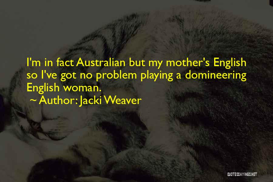 I'm A Woman Quotes By Jacki Weaver